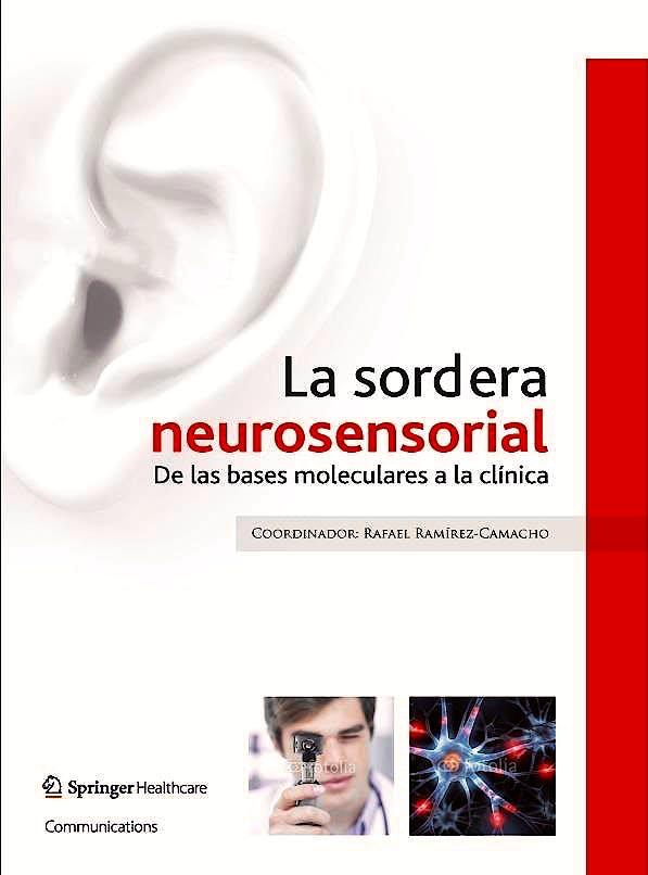 Portada del libro 9788494011863 La Sordera Neurosensorial. de las Bases Moleculares a la Clinica