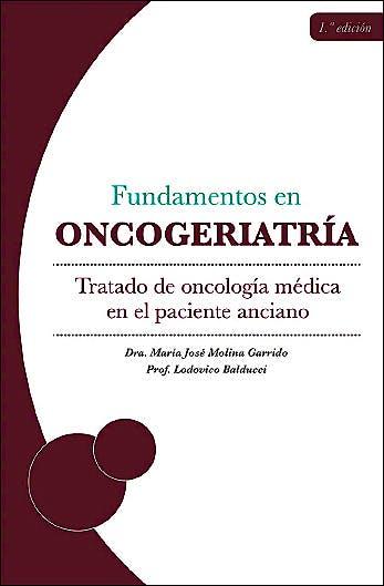 Portada del libro 9788494012297 Fundamentos de Oncogeriatría. Tratado de Oncología Médica en el Paciente Anciano