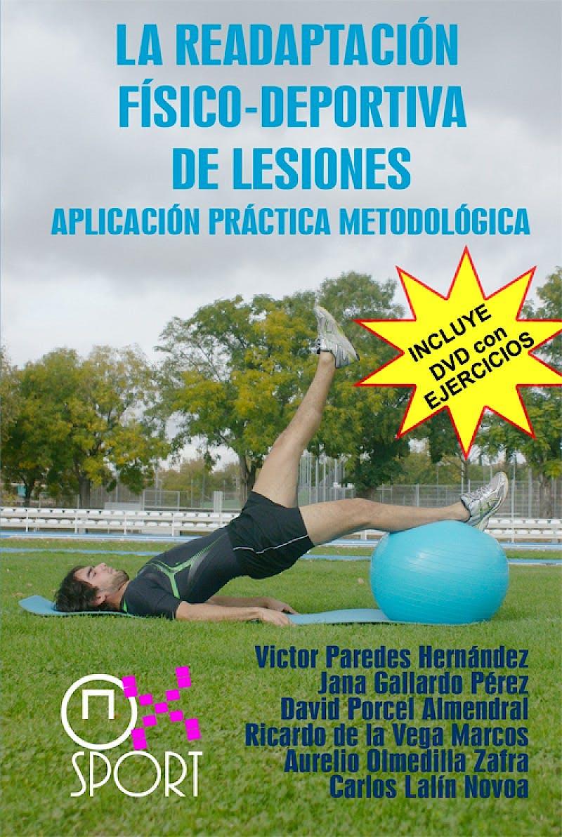 Portada del libro 9788494025419 La Readaptación Físico-Deportiva de Lesiones. Aplicación Práctica Metodológica + 2 DVDs