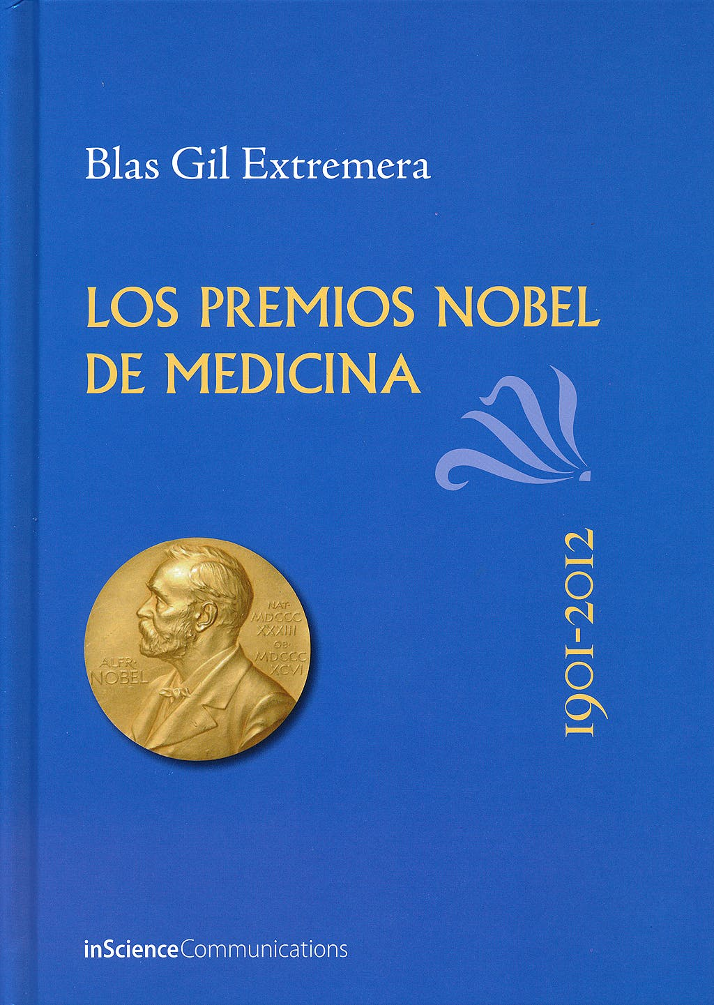 Portada del libro 9788494034626 Los Premios Nobel de Medicina 1901-2012
