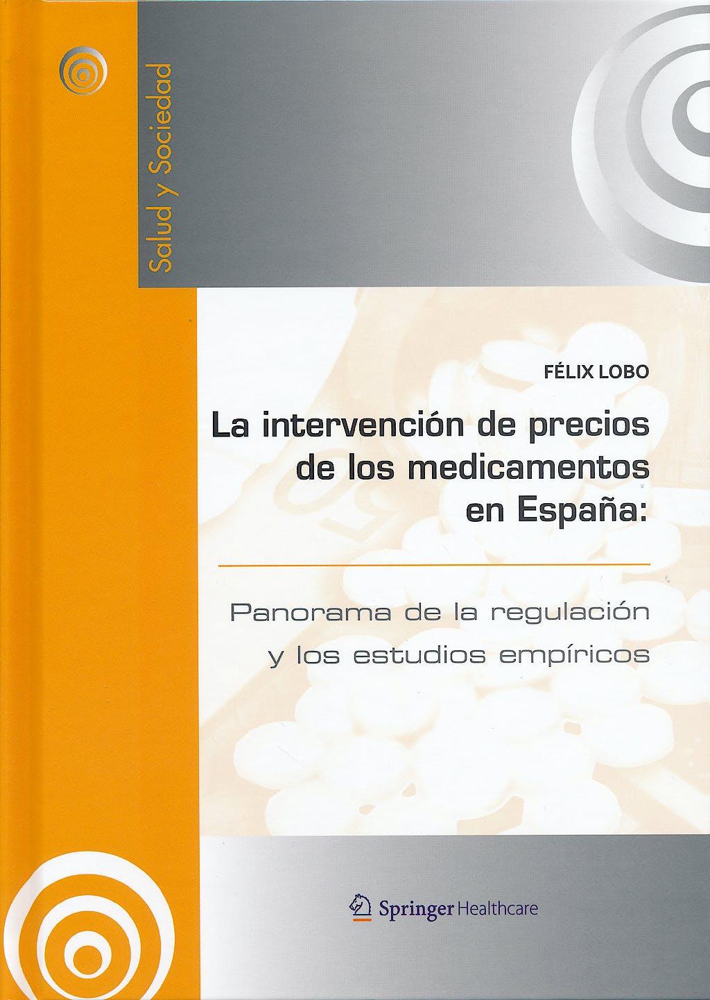Portada del libro 9788494034688 La Intervención de Precios de los Medicamentos en España: Panorama de la Regulación y Estudios Empíricos