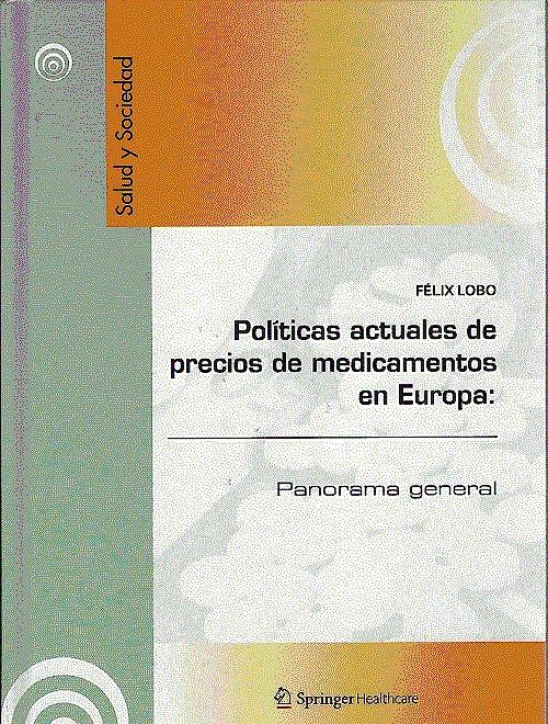 Portada del libro 9788494034695 Politicas Actuales de Precios de Medicamentos en Europa: Panorama General