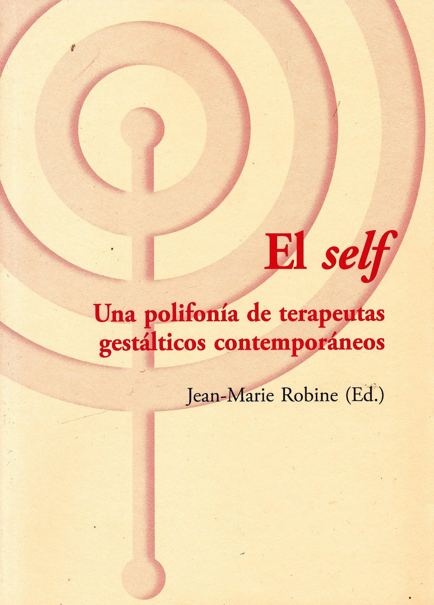 Portada del libro 9788494039386 El Self. Una Polifonía de Terapeutas Gestálticos Contemporáneos (Los Libros del CTP, 32)
