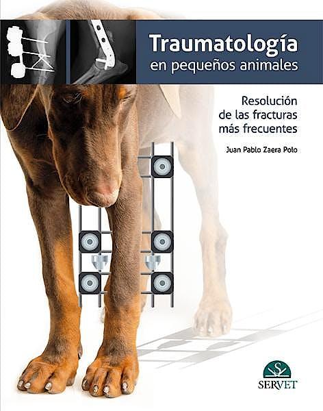 Portada del libro 9788494040245 Traumatología en Pequeños Animales. Resolución de las Fracturas más Frecuentes