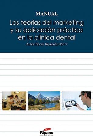 Portada del libro 9788494055430 Las Teorías del Marketing y Su Aplicación Práctica en la Clínica Dental