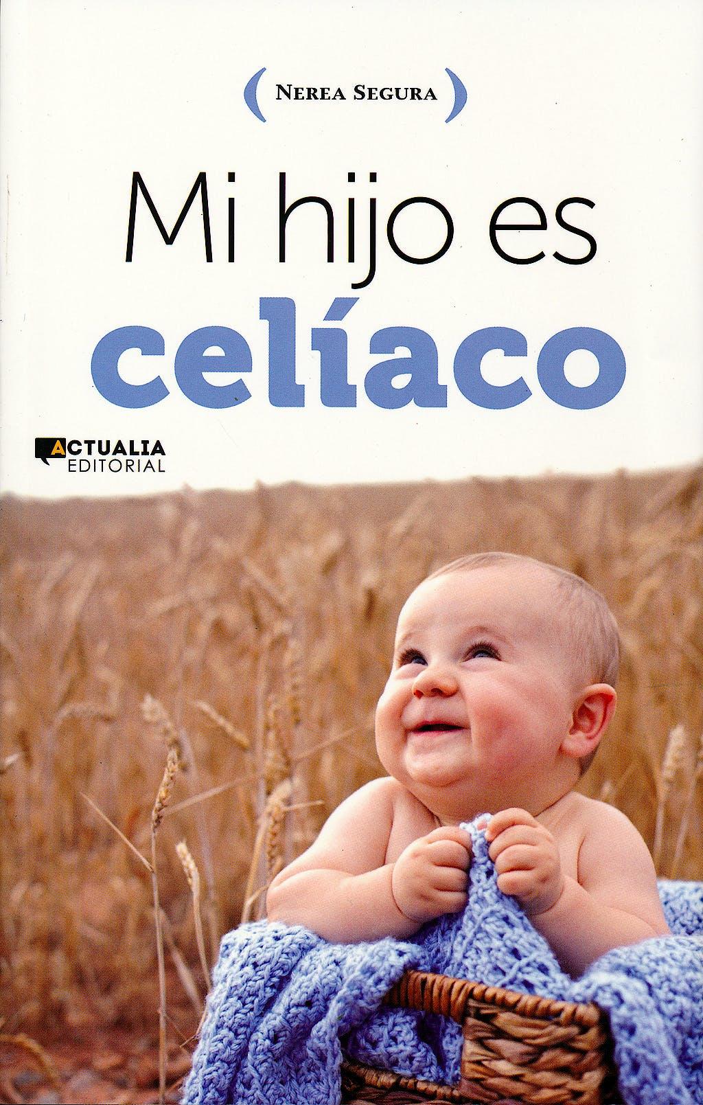 Portada del libro 9788494056376 Mi Hijo es Celiaco