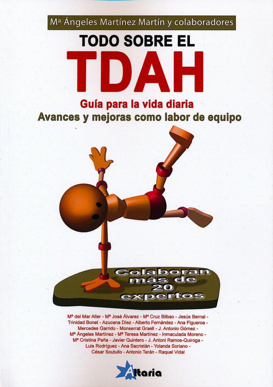 Portada del libro 9788494062193 Todo sobre el Tdah. Guia para la Vida Diaria. Avances y Mejoras como Labor de Equipo