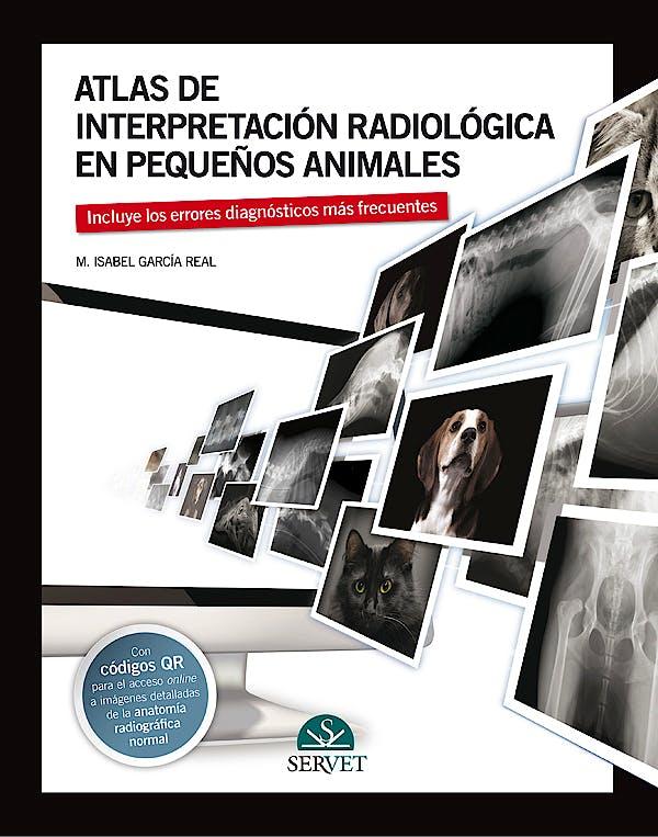 Portada del libro 9788494101434 Atlas de Interpretación Radiológica en Pequeños Animales