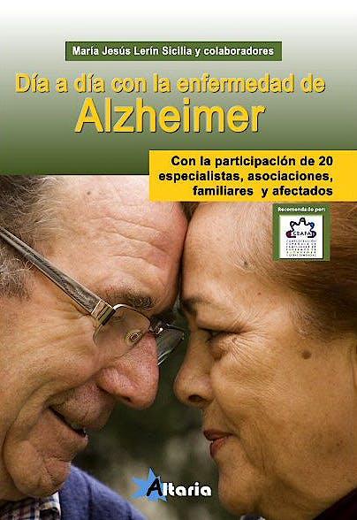 Portada del libro 9788494106828 Dia a Dia con la Enfermedad de Alzheimer