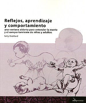 Portada del libro 9788494107535 Reflejos, Aprendizaje y Comportamiento. Una Ventana Abierta para Entender la Mente y el Comportamiento de Niños y Adultos