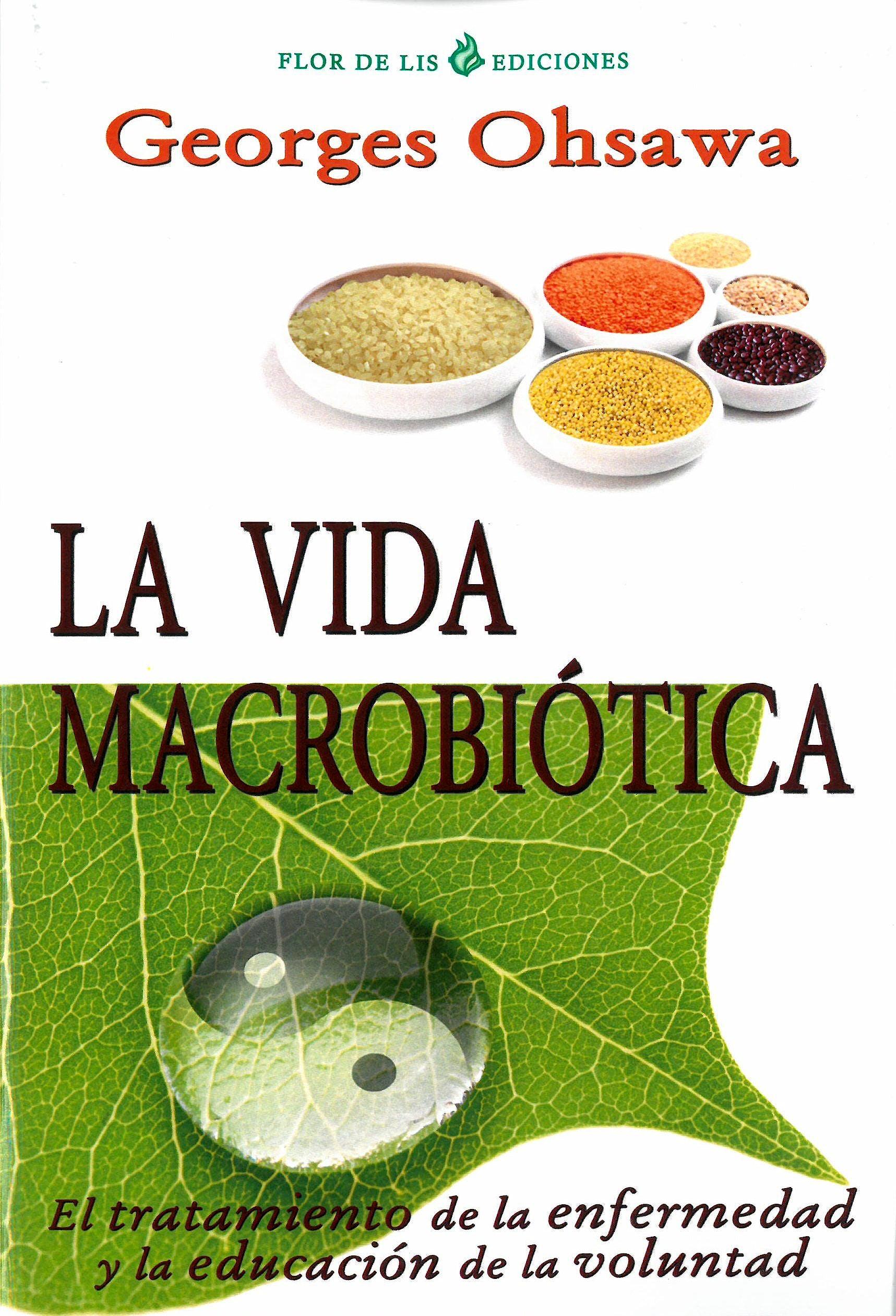 Portada del libro 9788494112751 La Vida Macrobiótica. El Tratamiento de la Enfermedad y la Educación de la Voluntad