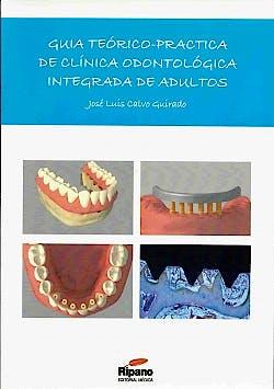 Portada del libro 9788494126963 Guia Teorico-Practica de Clinica Odontologica Integrada en Adultos