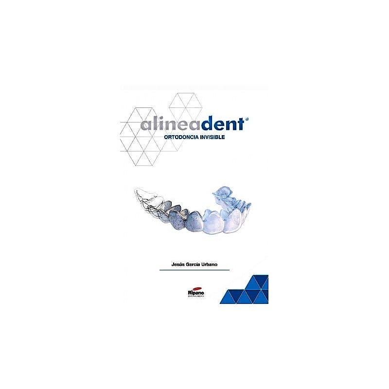 Portada del libro 9788494126987 Alineadent. Ortodoncia Invisible
