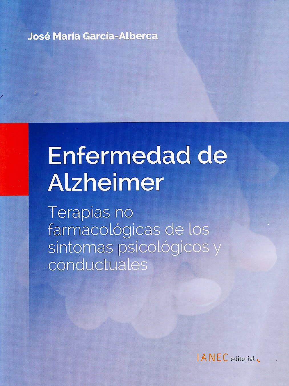 Portada del libro 9788494133015 Enfermedad de Alzheimer. Terapias no Farmacológicas de los Síntomas Psicológicos y Conductuales