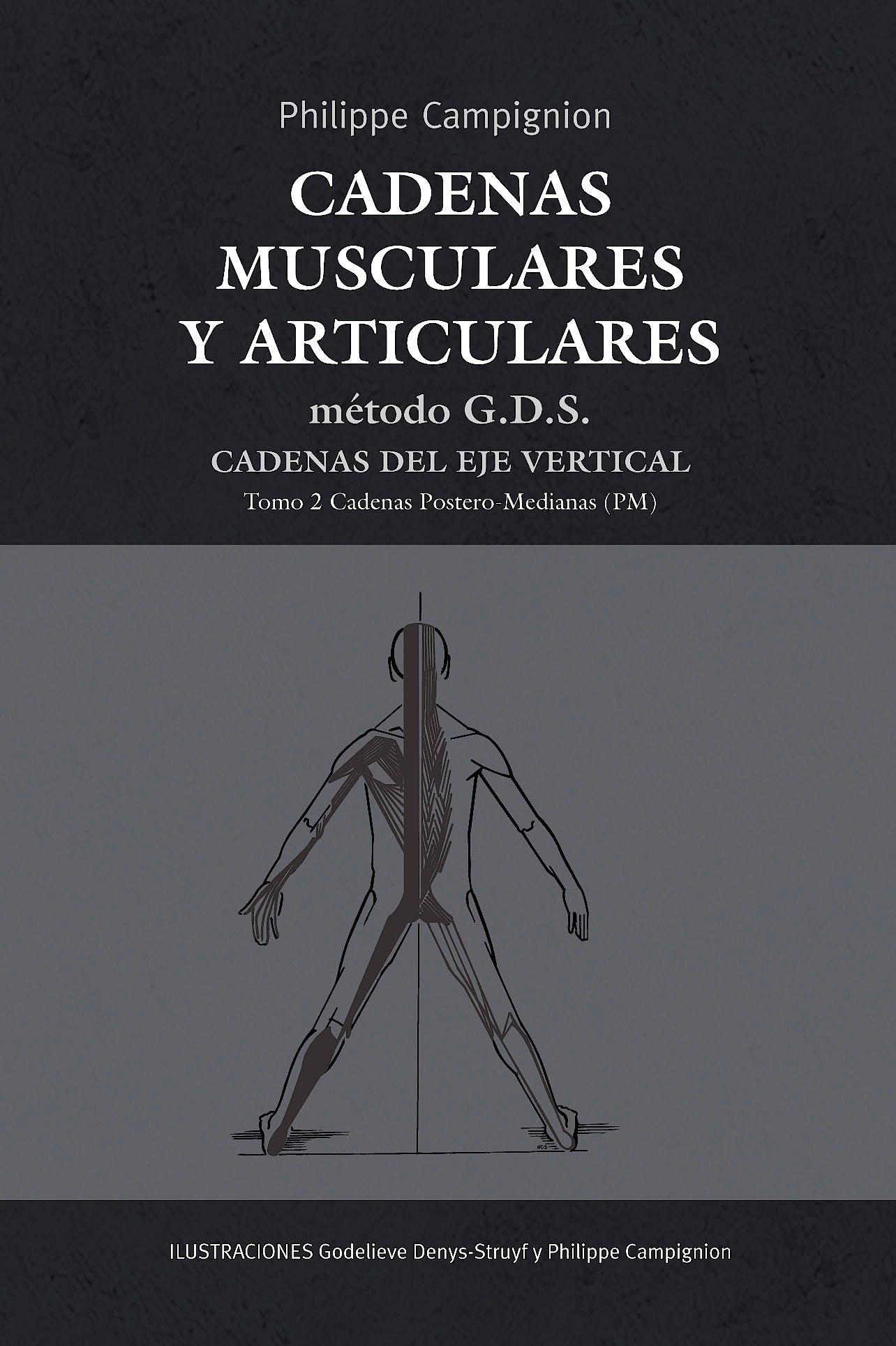 Portada del libro 9788494138317 Cadenas Musculares y Articulares Método G.D.S. Cadenas del Eje Vertical, Tomo 2: Cadenas Postero-Medianas (PM)