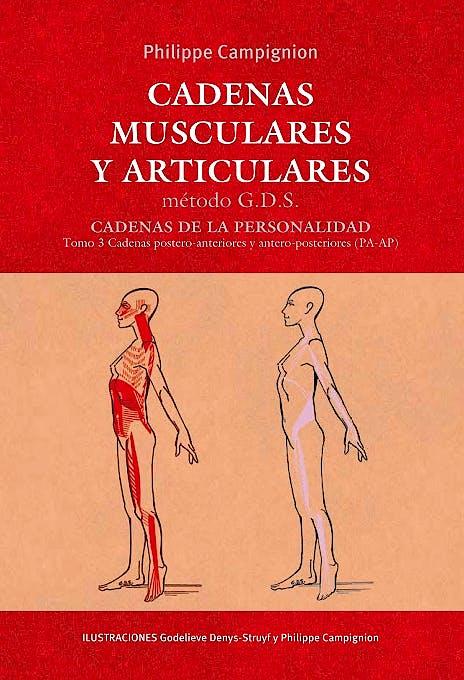 Portada del libro 9788494138324 Cadenas Musculares y Articulares Método G.D.S. Cadenas de la Personalidad, Tomo 3: Cadenas Postero-Anteriores Antero-Posteriores (PA-AP)