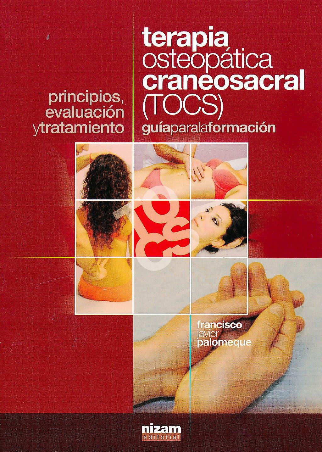 Portada del libro 9788494147807 Terapia Osteopática Craneosacral (TOCS). Guía para la Formación. Principios, Evaluación y Tratamiento