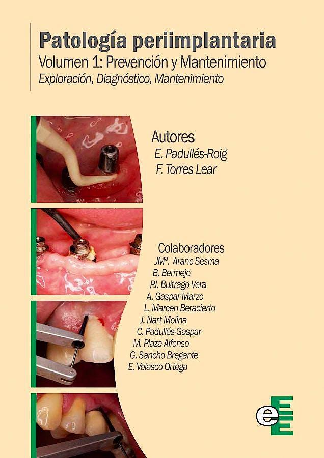Portada del libro 9788494173936 Patología Periimplantaria, Vol. 1: Prevención y Mantenimiento. Exploración, Diagnóstico, Mantenimiento