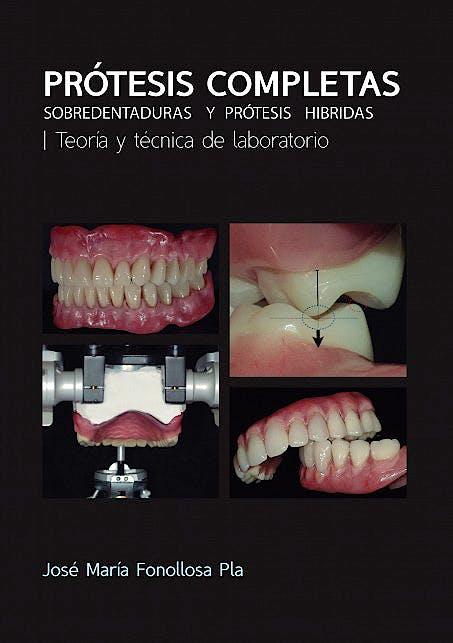 Portada del libro 9788494173967 Prótesis Completas. Sobredentaduras y Prótesis Híbridas. Teoría y Técnica de Laboratorio