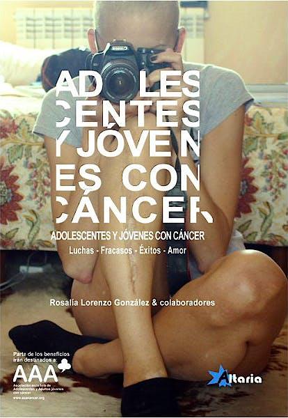 Portada del libro 9788494184482 Adolescentes y Jovenes con Cancer. Luchas - Fracasos - Exitos - Amor