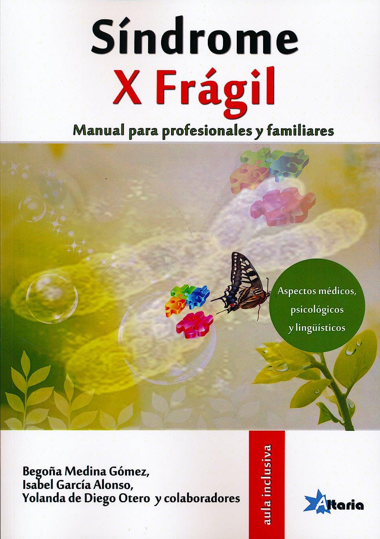 Portada del libro 9788494184574 Sindrome X Fragil. Manual para Profesionales y Familiares