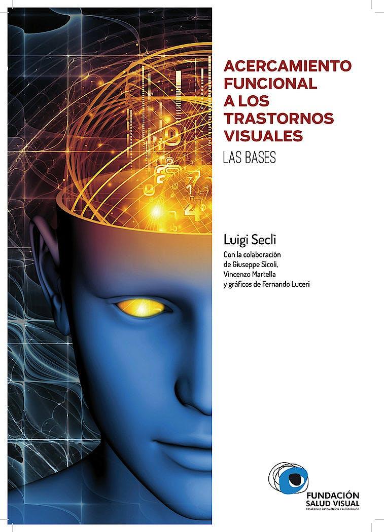 Portada del libro 9788494196621 Acercamiento Funcional a los Trastornos Visuales. Las Bases