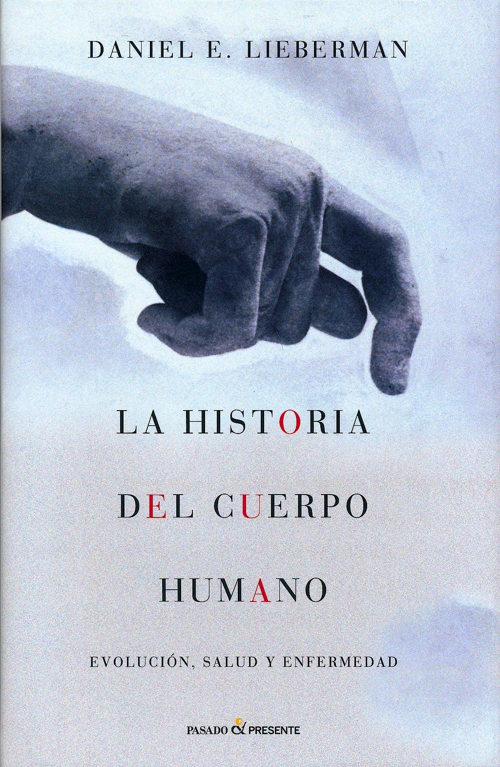 Portada del libro 9788494212956 La Historia del Cuerpo Humano. Evolucion, Salud y Enfermedad