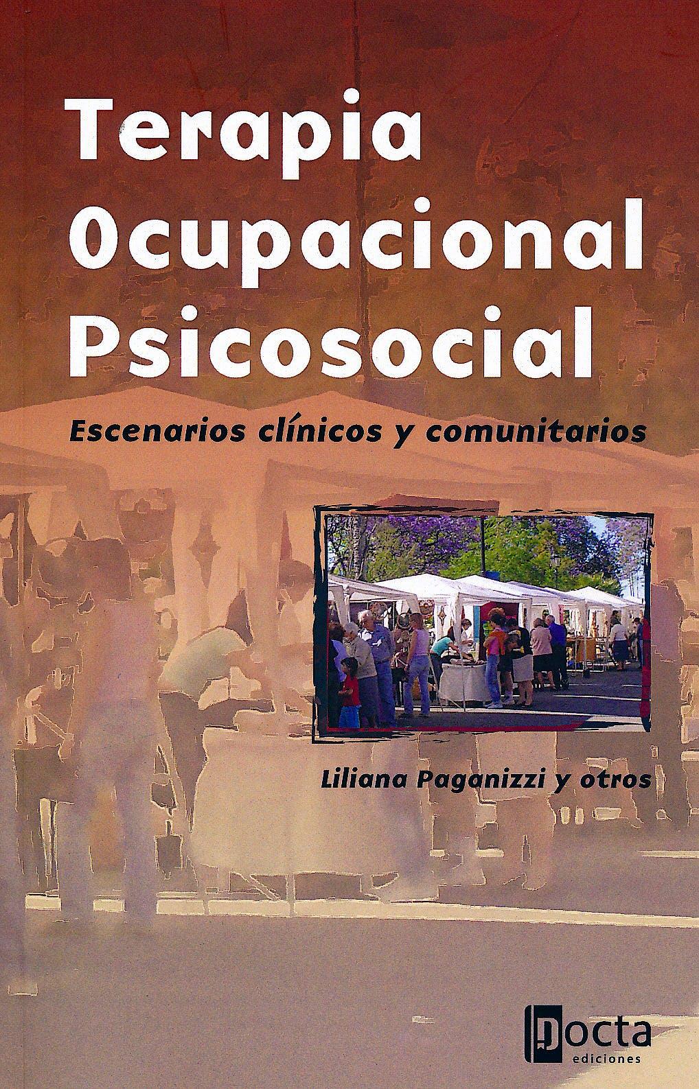 Portada del libro 9788494216503 Terapia Ocupacional Psicosocial. Escenarios Clínicos y Comunitarios
