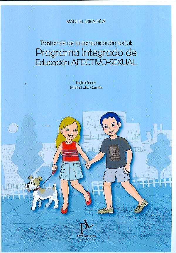 Portada del libro 9788494228643 Programa Integrado de Educación Afectivo-Sexual. Trastornos de la Comunicación Social