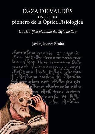 Portada del libro 9788494234088 Daza de Valdés (1591-1634) Pionero de la Óptica Fisiológica + DVD