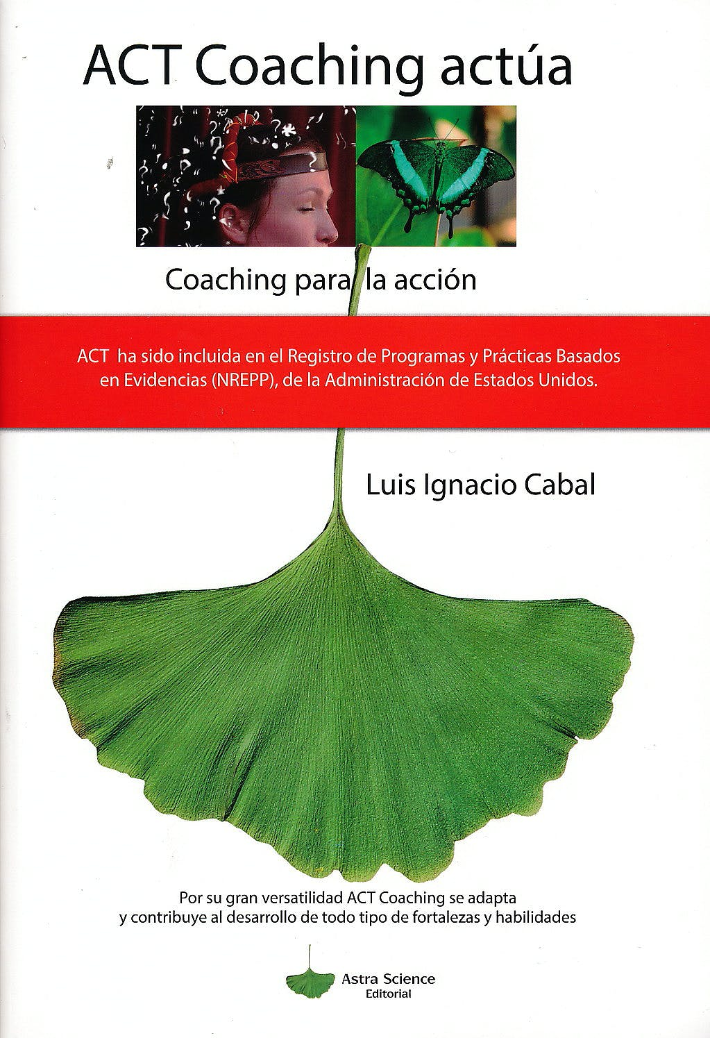 Portada del libro 9788494239502 ACT Coaching Actúa. Coaching para la Acción