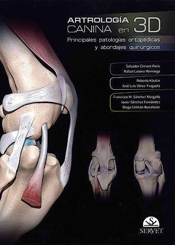 Portada del libro 9788494244926 Artrología Canina en 3D. Principales Patologías Ortopédicas y Abordajes Quirúrgicos