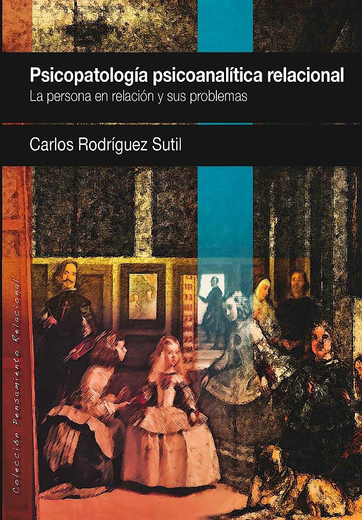 Portada del libro 9788494255908 Psicopatologia Psicoanalitica Relacional. la Persona en Relacion y Sus Problemas