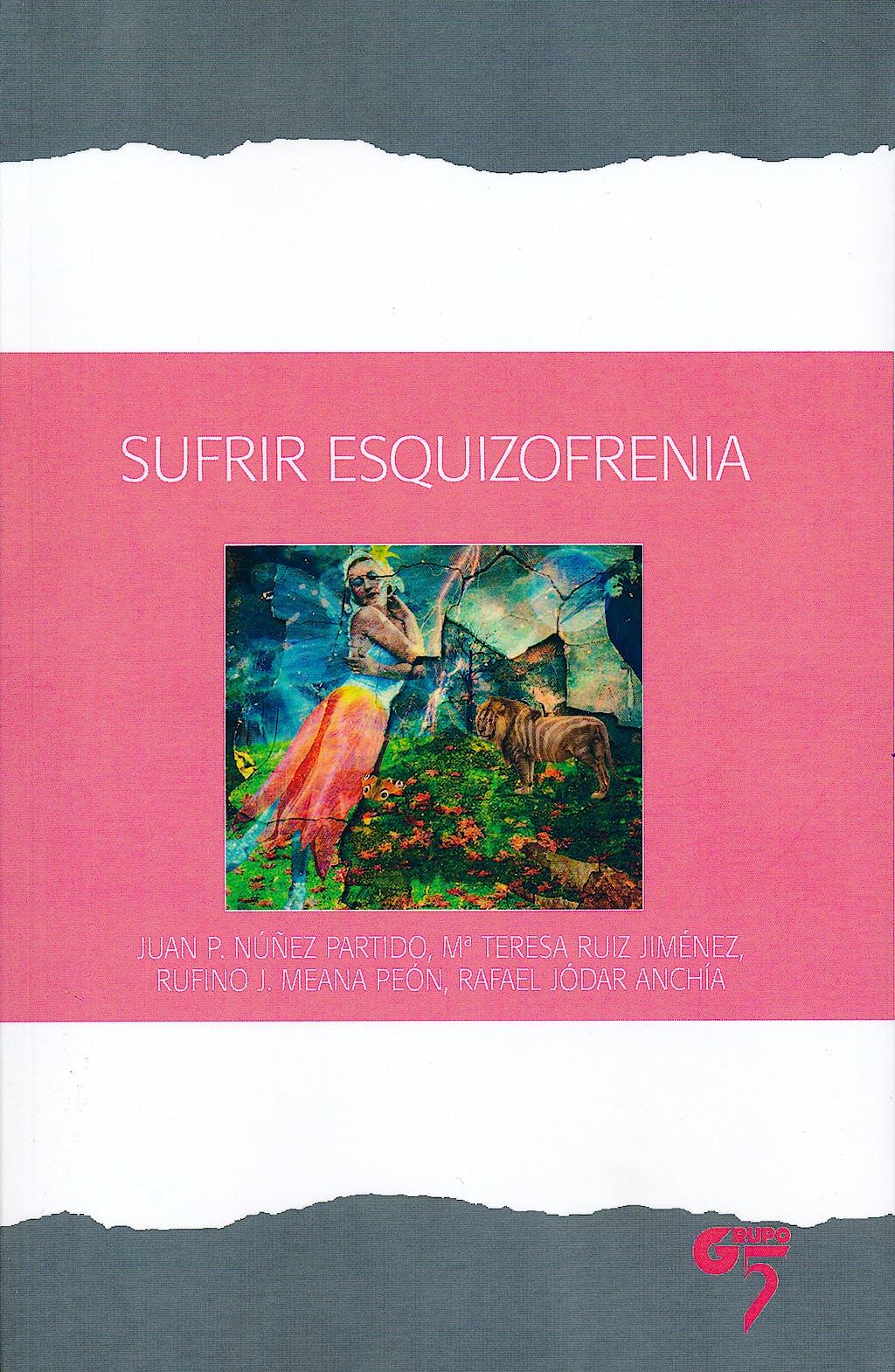 Portada del libro 9788494257971 Sufrir Esquizofrenia
