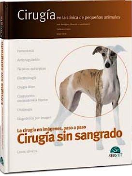 Portada del libro 9788494282973 Cirugía sin Sangrado. La Cirugia en Imágenes, Paso a Paso (Cirugía en la Clínica de Pequeños Animales)
