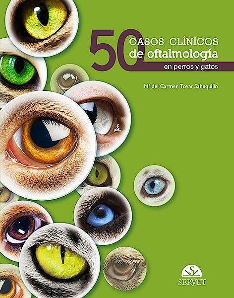 Portada del libro 9788494282997 50 Casos Clínicos de Oftalmología en Perros y Gatos