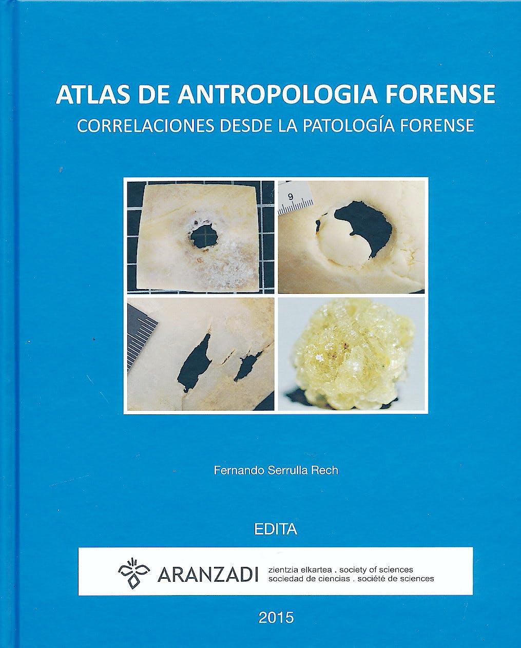 Portada del libro 9788494312380 Atlas de Antropología Forense. Correlaciones desde la Patología Forense