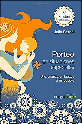 Portada del libro 9788494312502 Porteo en Situaciones Especiales. Una Crianza en Brazos sí es Posible