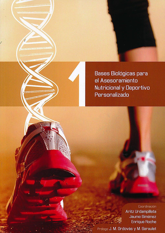 Portada del libro 9788494341977 Bases Biológicas para el Asesoramiento Nutricional y Deportivo Personalizado