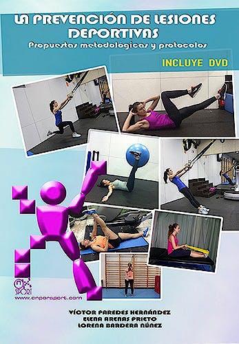 Portada del libro 9788494346316 La Prevención de Lesiones Deportivas. Propuestas Metodológicas y Protocolos + DVD