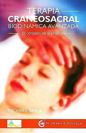 Portada del libro 9788494354939 Terapia Craneosacral. Biodinámica Avanzada. El Corazón de la Práctica