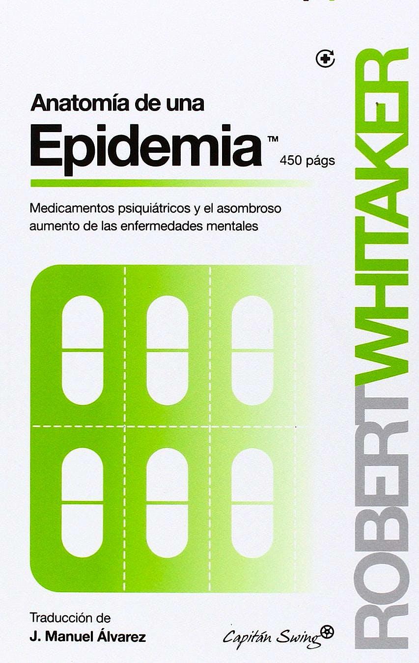 Portada del libro 9788494381676 Anatomia de una Epidemia. Medicamentos Psiquiatricos y el Asombroso Aumento de las Enfermedades Mentales