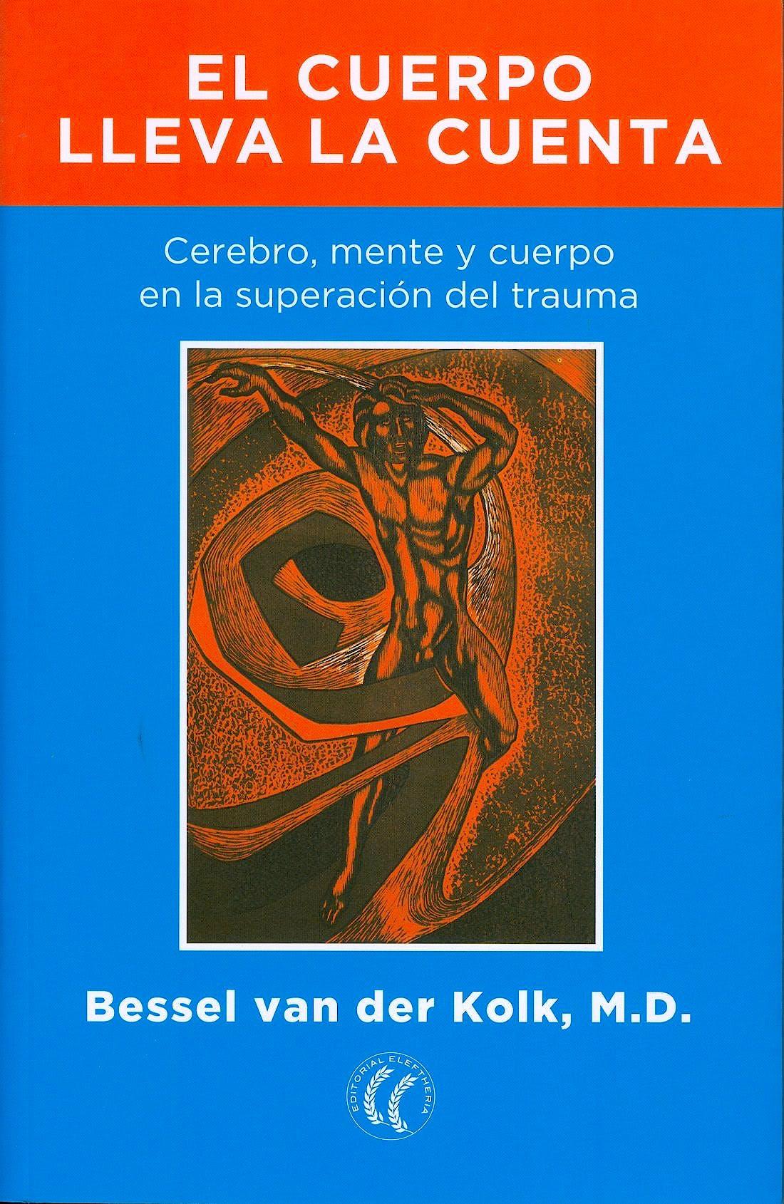Portada del libro 9788494408403 El Cuerpo Lleva la Cuenta. Cerebro, Mente y  Cuerpo en