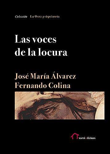 Portada del libro 9788494442186 Las Voces de la Locura (La Otra Psiquiatría)