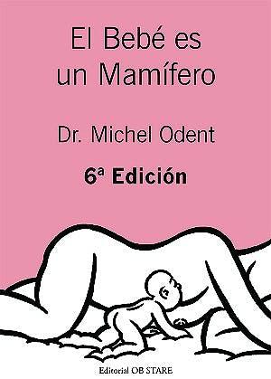 Portada del libro 9788494493164 El Bebé es un Mamífero