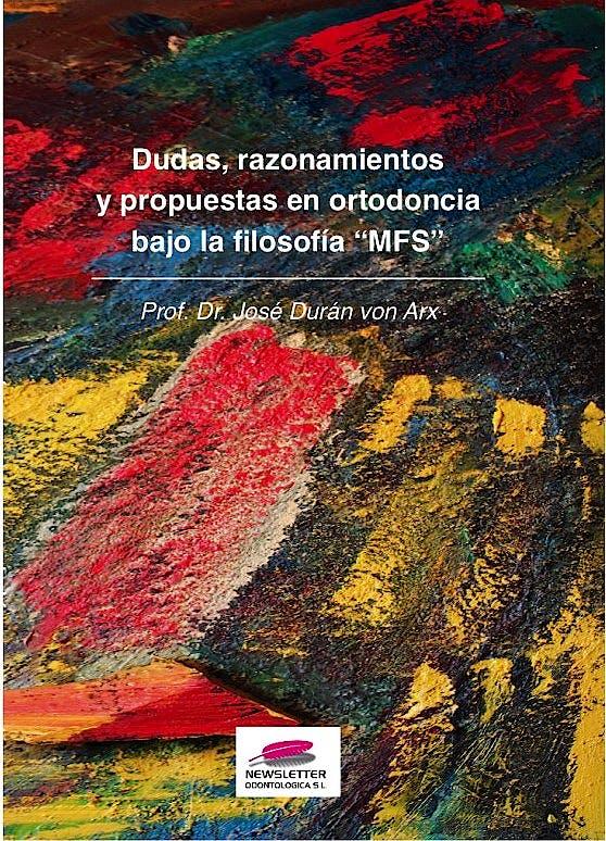 """Portada del libro 9788494494406 Dudas, Razonamientos y Propuestas en Ortodoncia bajo la Filosofía """"MFS"""""""