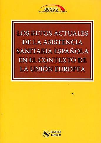 Portada del libro 9788494503351 Los Retos Actuales de la Asistencia Sanitaria Española en el Contexto de la Unión Europea