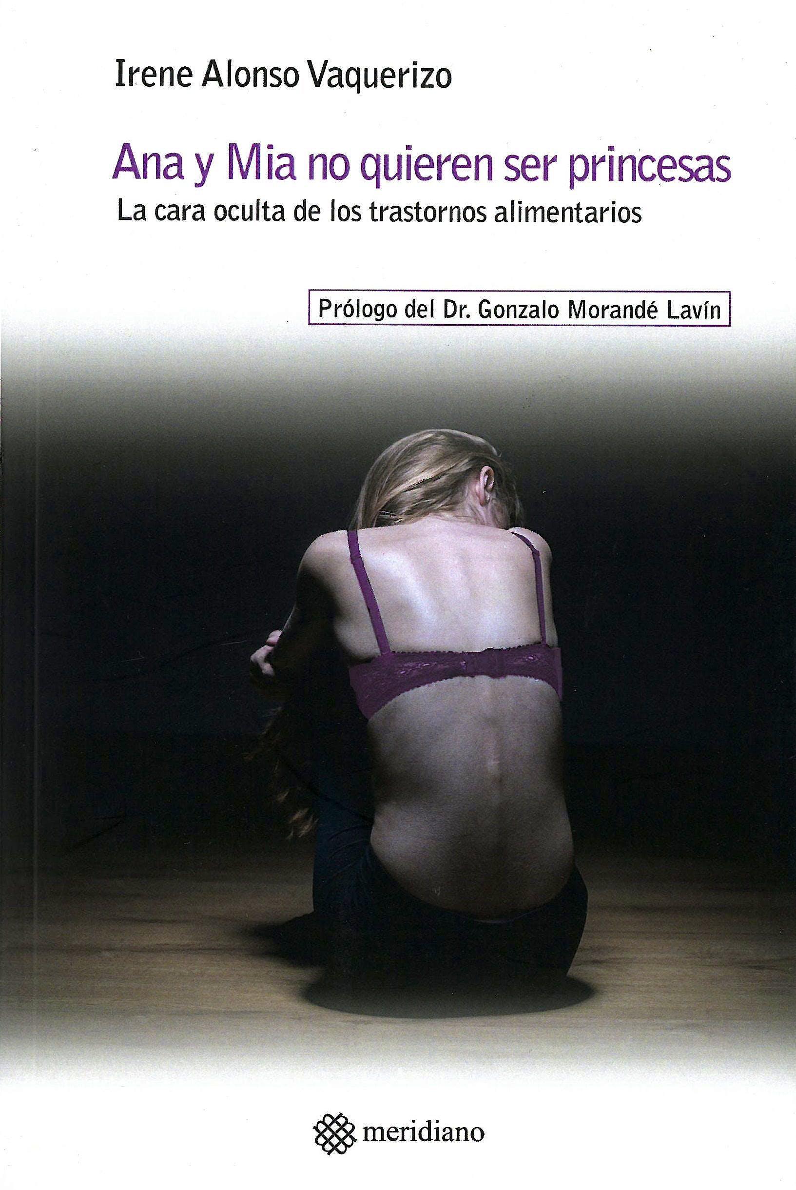 Portada del libro 9788494525698 Ana y Mia no Quieren ser Princesas. La Cara Oculta de los Trastornos Alimentarios