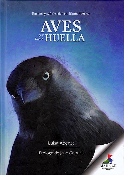 Portada del libro 9788494525759 Aves que Dejan Huella. Rastros y Señales de la Avifauna Ibérica