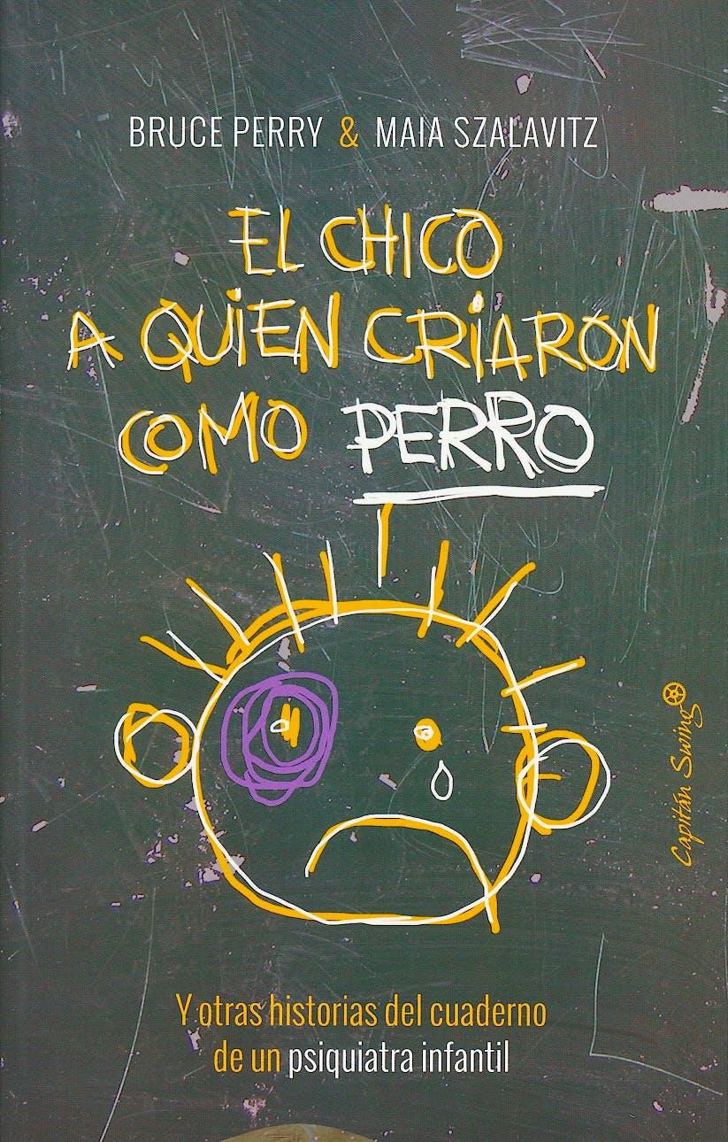 Portada del libro 9788494548161 El Chico a Quien Criaron como Perro
